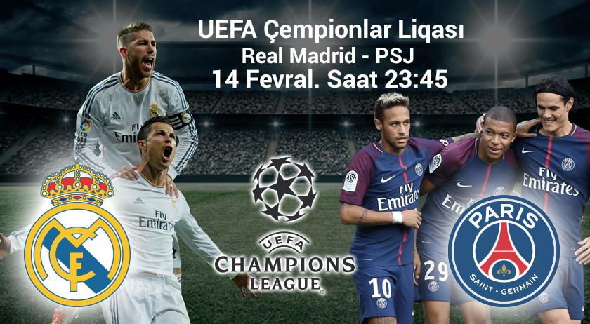 UEFA Çempionlar Liqasının 1/8 mərhələsi. Real Madrid – PSJ